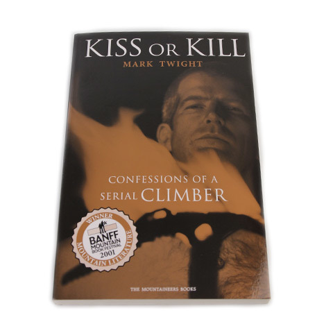 Kiss or Kill: Confessions of a Serial Climber