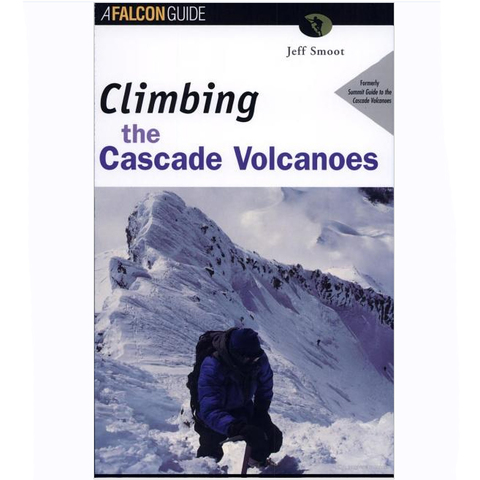 Global Pequot Press Climbing Cascade Volcanoes