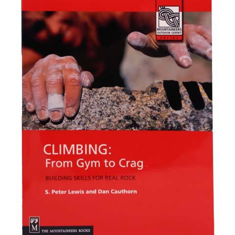 Mountaineers Books Climbing: From Gym to Crag