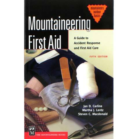 Mountaineers Books Mountaineering First Aid: A Guide to Accident Response and First Aid Care, 5th Edition