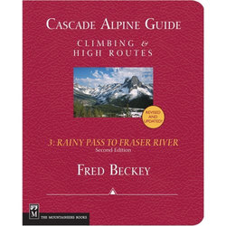 Mountaineers Books Cascade Alpine Guide, Vol. 3: Rainy Pass to Fraser River: Climbing & High Routes, 3rd Edition
