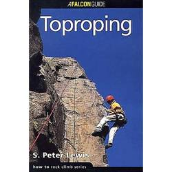 Falcon Guides How To Rock Climb: Toproping