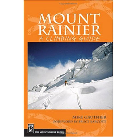 Mountaineers Books Mount Rainier: A Climbing Guide, 2nd Edition
