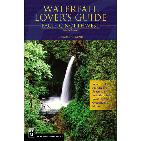 Partners West Waterfall Lover's Guide: Pacific Northwest