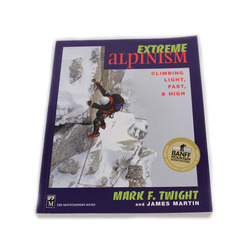 Extreme Alpinism: Climbing Light, Fast, & High