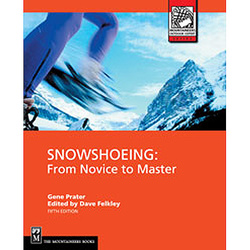 Mountaineers Books Snowshoeing: From Novice to Master, 5th Edition